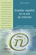 ENSEÑAR ESPAÑOL EN LA ERA DE INTERNET : LA WWW Y LA ENSEÑANZA DEL ESPAÑOL COMO LENGUA EXTRANJER