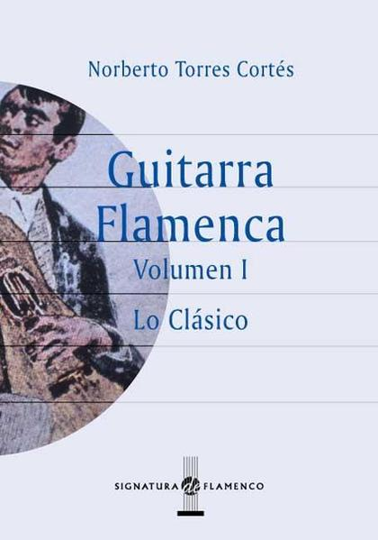 GUITARRA FLAMENCA. VOL I