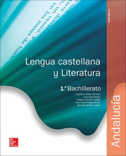 LENGUA CASTELLANA Y LITERATURA 1 BACHILLERATO. ANDALUCIA..
