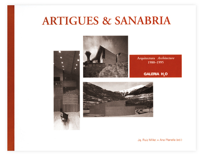 ARTIGUES & SANABRIA : ARQUITECTURA 1980 / 1995