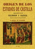 ORIGEN DE LOS ESTUDIOS DE CASTILLA, ESPECIALMENTE LOS DE VALLADOLID Y PALENCIA