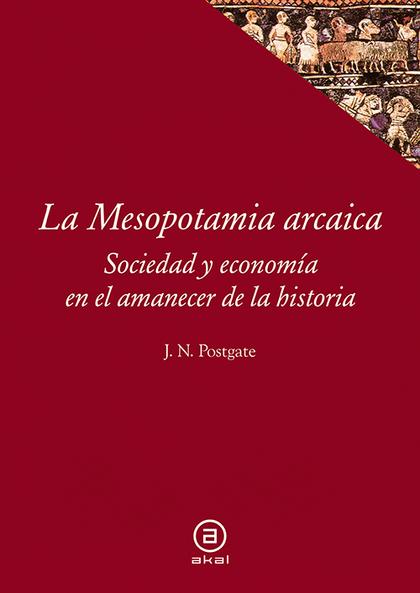 LA MESOPOTANIA ARCAICA SOCIEDAD Y ECONOMIA EN EL AMANECER DE LA HISTOR
