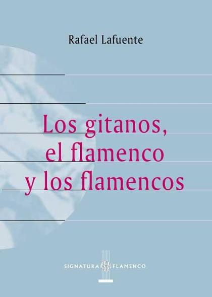 Los gitanos, el flamenco, y los flamencos