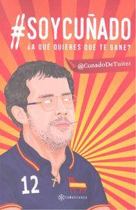 #SOYCUÑADO A QUE QUIERES QUE TE GANE