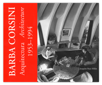 BARBA CORSINI: ARQUITECTURA = ARCHITECTURE 1953/1994