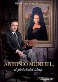 ANTONIO MONTIEL. EL PINTOR DEL ALMA