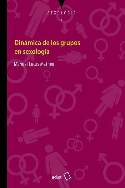DINÁMICA DE LOS GRUPOS EN SEXOLOGÍA.
