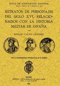 RETRATOS DE PERSONAJES DEL SIGLO XVI RELACIONADOS CON LA HISTORIA MILITAR DE ESPAÑA