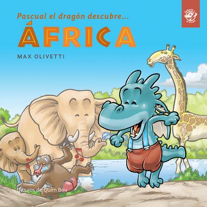PASCUAL EL DRAGÓN DESCUBRE ÁFRICA                                               EN TAPA BLANDA