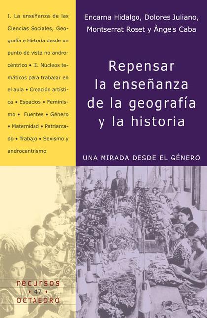 REPENSAR LA ENSEÑANZA DE LA GEOGRAFÍA Y LA HISTORIA : UNA MIRADA DESDE EL GÉNERO