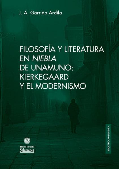 FILOSOFÍA Y LITERATURA EN «NIEBLA» DE UNAMUNO. KIERKEGAARD Y EL MODERNISMO