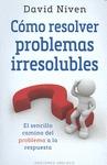 COMO RESOLVER PROBLEMAS IRRESOLUBLES.
