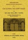 DESCRIPCION HISTÓRICO-ARTÍSTICA-ARQUEOLÓGICA DE LA CATEDRAL DE SANTIAGO