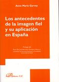 LOS ANTECEDENTES DE LA IMAGEN FIEL Y SU APLICACIÓN EN ESPAÑA