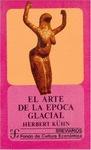 EL ARTE EN LA EPOCA GLACIAL (KÜHN, H.)