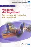 Vigilante de Seguridad. Técnicas para controles de seguridad. Colección Práctico Profesional
