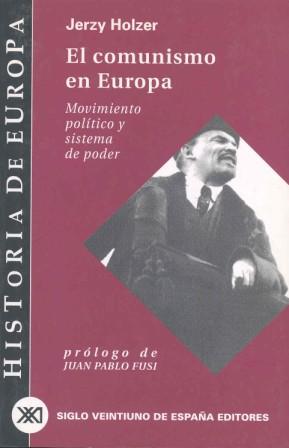 EL COMUNISMO EN EUROPA, MOVIMIENTO POLÍTICO Y SISTEMA DE PODER