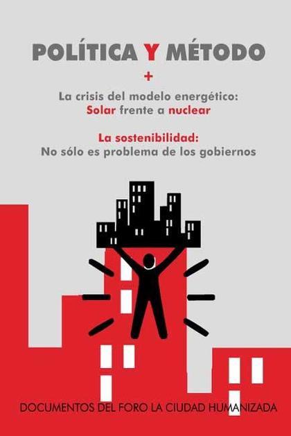 POLÍTICA Y MÉTODO : LA CRISIS DEL MODELO ENERGÉTICO : SOLAR FRENTE A NUCLEAR  LA SOSTENIBILIDAD