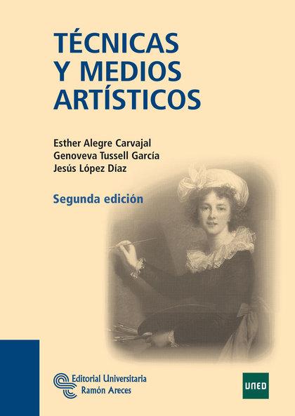 EDICION AGOTADA. TÉCNICAS Y MEDIOS ARTÍSTICOS