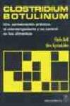 CLOSTRIDIUM BOTULINUM: UNA APROXIMACIÓN PRÁCTICA AL MICROORGANISMO Y SU CONTROL EN LOS ALIMENTO