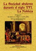 LA SOCIEDAD ABULENSE DURANTE EL SIGLO XVI : LA NOBLEZA