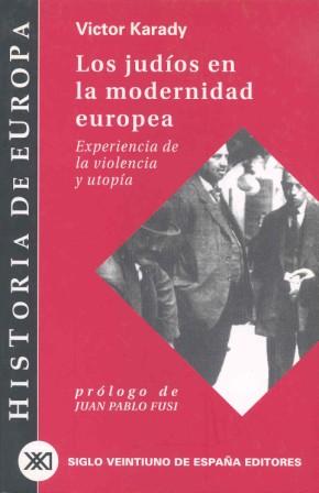 LOS JUDÍOS EN LA MODERNIDAD EUROPEA: EXPERIENCIA DE LA VIOLENCIA Y UTO