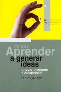 APRENDER A GENERAR IDEAS: INNOVAR MEDIANTE LA CREATIVIDAD