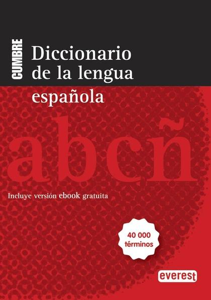 DICCIONARIO CUMBRE DE LA LENGUA ESPAÑOLA : 40000 TÉRMINOS
