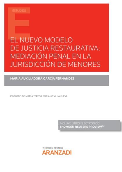 EL NUEVO MODELO DE JUSTICIA RESTAURATIVA: MEDIACIÓN PENAL EN LA JURISDICCIÓN DE.
