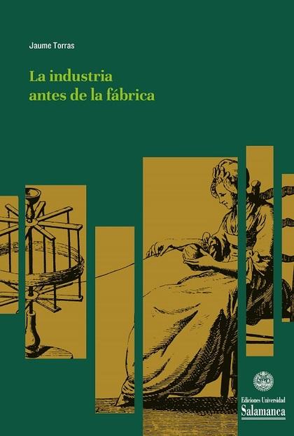 LA INDUSTRIA ANTES DE LA FÁBRICA.