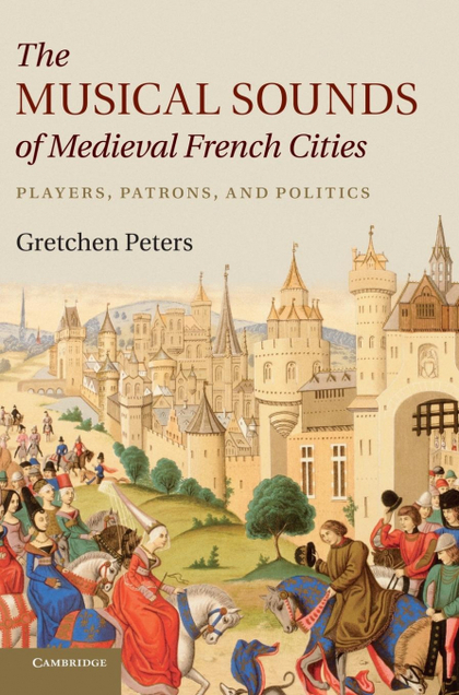 THE MUSICAL SOUNDS OF MEDIEVAL FRENCH CITIES.