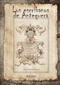 LOS ESCRIBANOS EN ANTEQUERA (1478-1869)