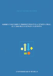 SOBRE CONCESIÓN Y PROTOTIPOS EN LA LENGUA ORAL : EL CASO DE LA LENGUA ALEMANA