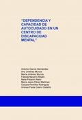 """""""DEPENDENCIA Y CAPACIDAD DE AUTOCUIDADO EN UN CENTRO DE DISCAPACIDAD MEN."""
