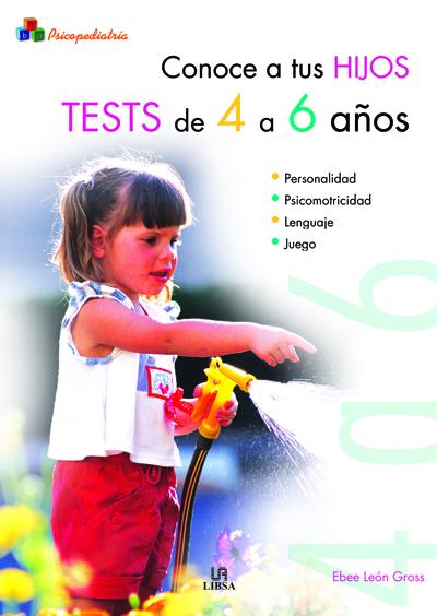 CONOCE A TUS HIJOS : TESTS DE 3 A 6 AÑOS