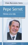 PEPE SERRET : HIMNO A LA VIDA
