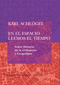EN EL ESPACIO LEEMOS EL TIEMPO: SOBRE HISTORIA DE LA CIVILIZACIÓN Y GEOPOLÍTICA