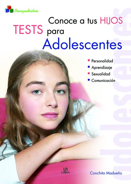 CONOCE A TUS HIJOS : TEST PARA ADOLESCENTES