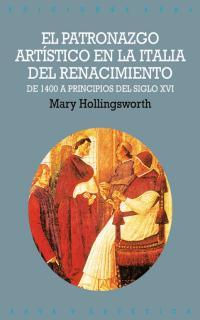 EL PATRONAZGO ARTÍSTICO EN LA ITALIA DEL RENACIMIENTO: DE 1400 A PRINC
