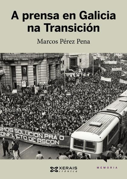 A PRENSA EN GALICIA NA TRANSICIÓN.