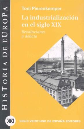 LA INDUSTRIALIZACIÓN EN EL SIGLO XIX: REVOLUCIONES A DEBATE