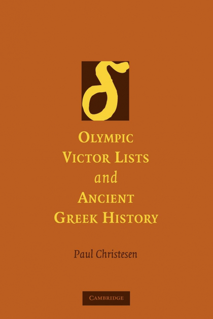 OLYMPIC VICTOR LISTS AND ANCIENT GREEK HISTORY
