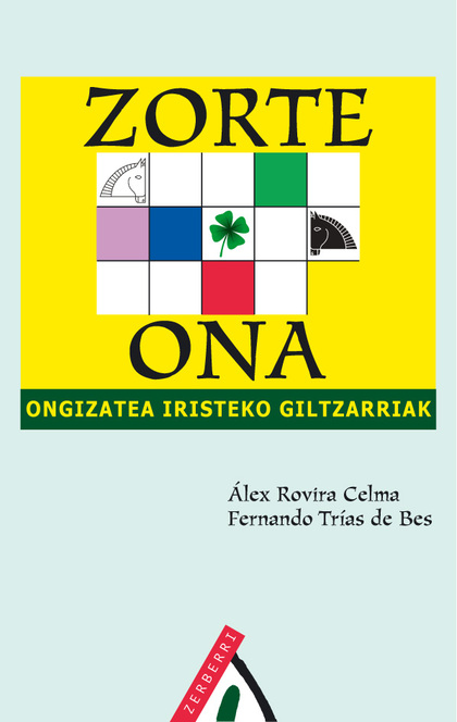 ZORTE ONA : ONGIZATEA IRISTEKO GILTZARRIAK