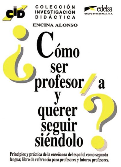 COMO SER PROFESOR-A Y QUERER SEGUIR SIENDOLO
