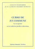 CURSO DE IUS COMMUNE : LA RECEPCIÓN EN LA TRADICIÓN JURÍDICA VALENCIANA