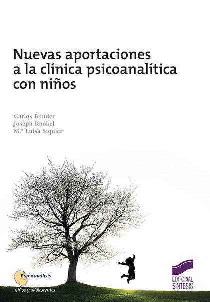 NUEVAS APORTACIONES A LA CLÍNICA PSICOANALÍTICA CON NIÑOS.
