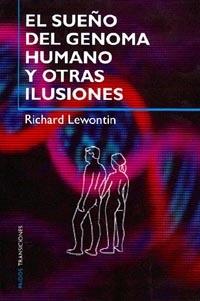 EL SUEÑO DEL GENOMA HUMANO Y OTRAS ILUSIONES