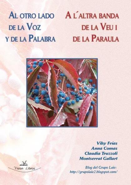 AL OTRO LADO DE LA VOZ Y DE LA PALABRA = A L´ALTRA BANDA DE LA VEU I DE LA PARAULA