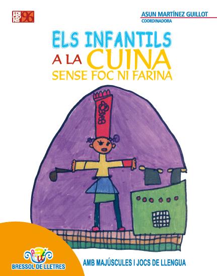 ELS INFANTILS A LA CUINA : SENSE FOC NI FARINA
