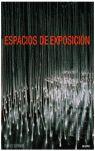 ESPACIOS DE EXPOSICIÓN